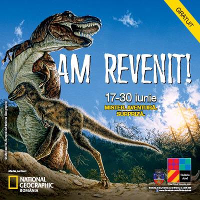 Dinozaurii, prezentaţi de National Geographic la Galleria Arad