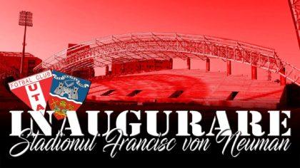 """Arădenii, invitaţi la INAUGURAREA stadionului UTA! """"Veniți în alb-roșu, cu fularul sau cu steagul și cu chef de cântat!"""""""