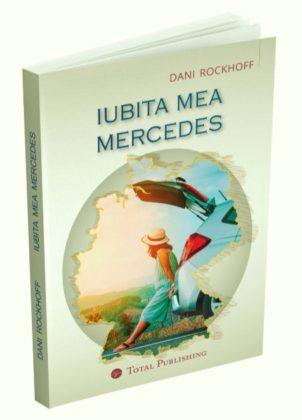 """Iubita mea Mercedes"", un nou roman al autoarei Dani Rockhoff (UPDATE)"