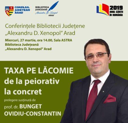 """""""Taxa pe lăcomie – de la peiorativ la concret"""", la Biblioteca Județeană Arad"""