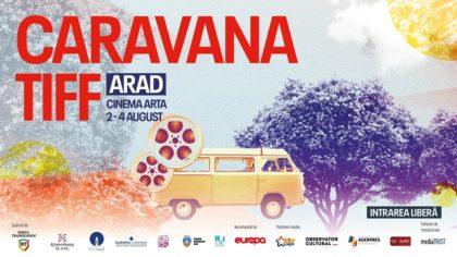 Caravana TIFF revine la Arad! Ce filme de excepție pot viziona arădenii